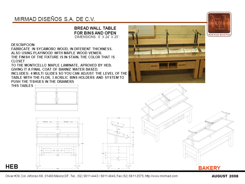 BREAD WALL TABLE FOR BINS AND OPEN DIMENSIONS: 6´ X 24 X 25.