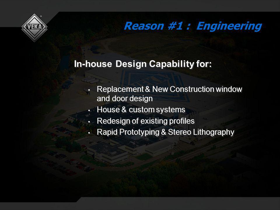 In-house Design Capability for: Replacement & New Construction window and door design House & custom systems Redesign of existing profiles Rapid Proto