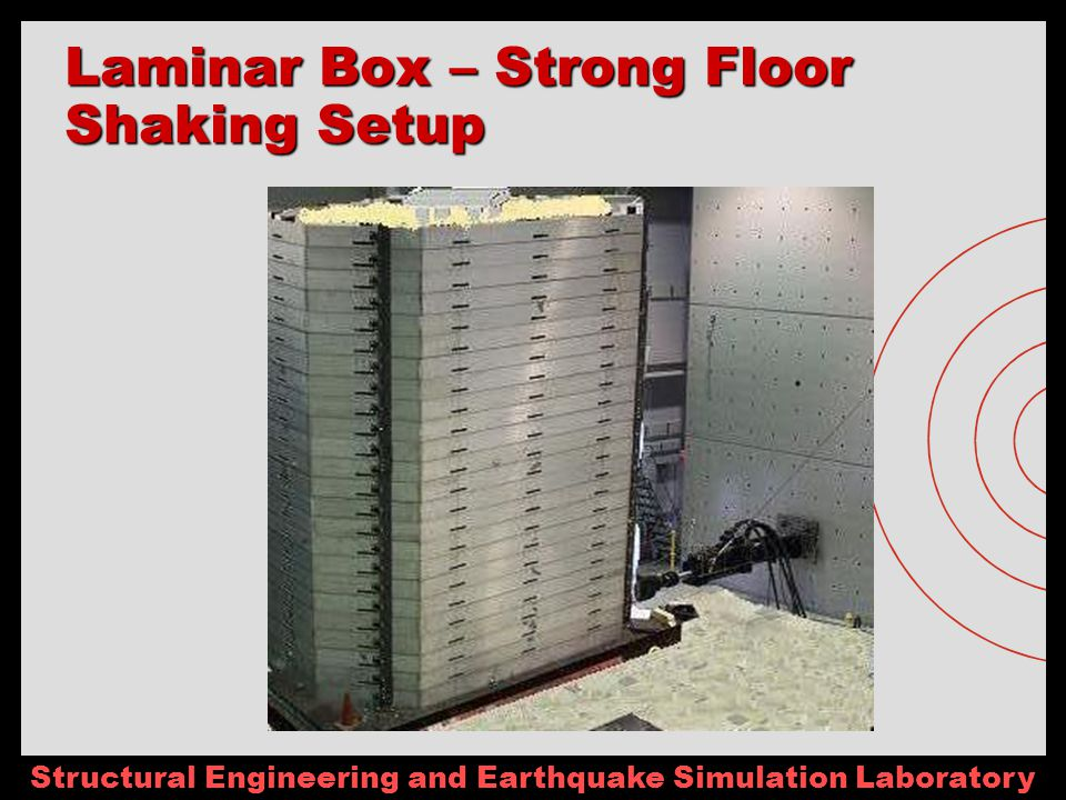 Structural Engineering and Earthquake Simulation Laboratory Laminar Box – Strong Floor Shaking Setup