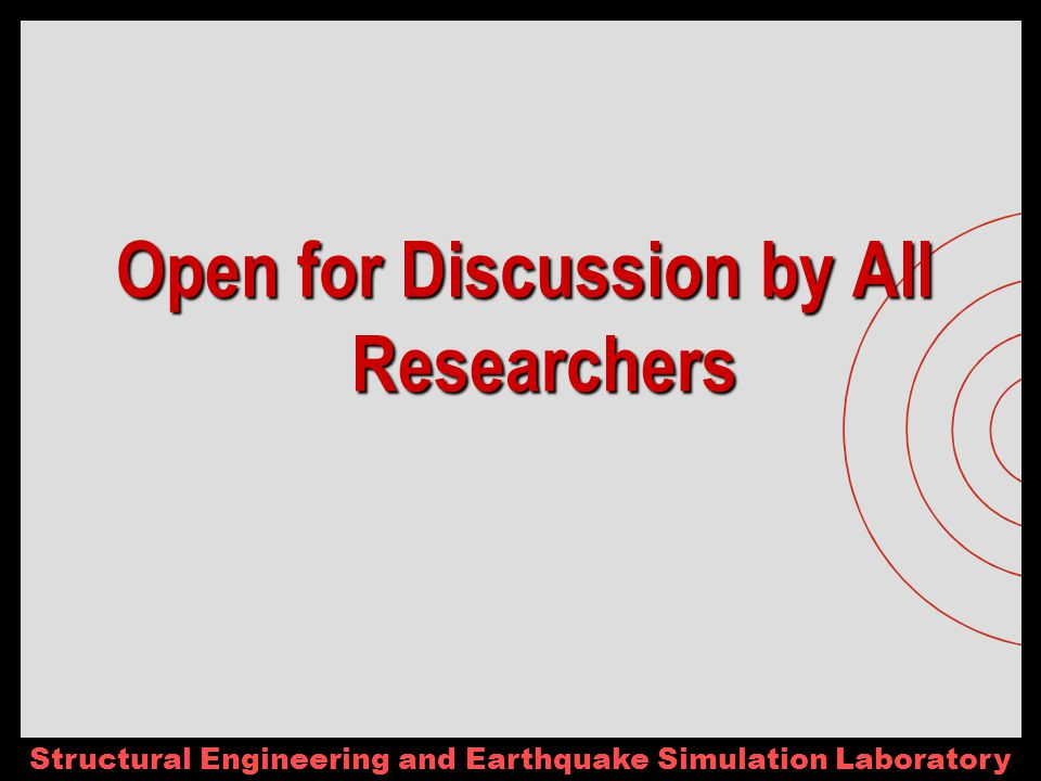 Structural Engineering and Earthquake Simulation Laboratory Open for Discussion by All Researchers