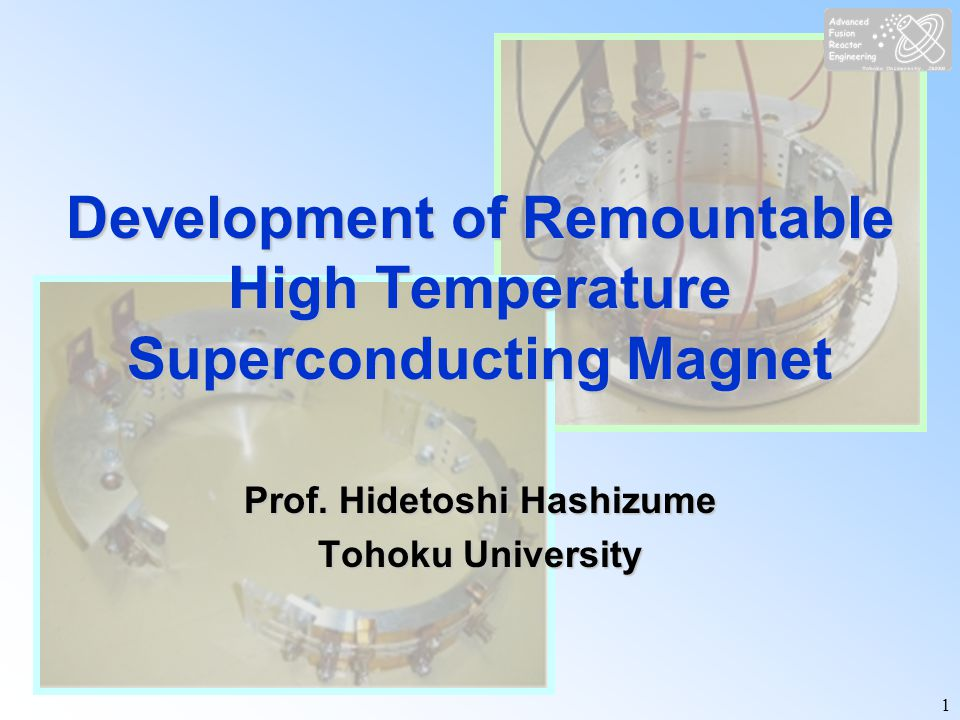 1 Development of Remountable High Temperature Superconducting Magnet Prof.
