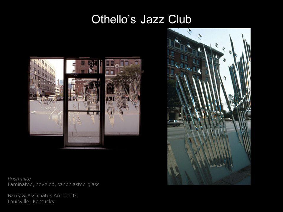 Othellos Jazz Club Prismalite Laminated, beveled, sandblasted glass Barry & Associates Architects Louisville, Kentucky