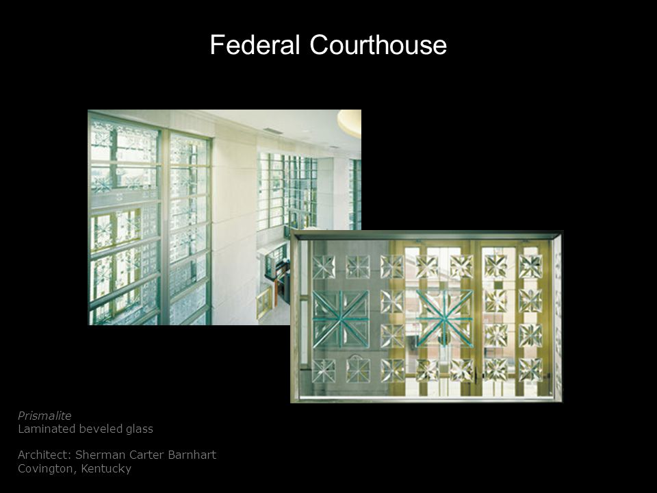 Federal Courthouse Prismalite Laminated beveled glass Architect: Sherman Carter Barnhart Covington, Kentucky