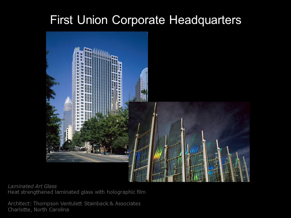 First Union Corporate Headquarters Laminated Art Glass Heat strengthened laminated glass with holographic film Architect: Thompson Ventulett Stainback & Associates Charlotte, North Carolina