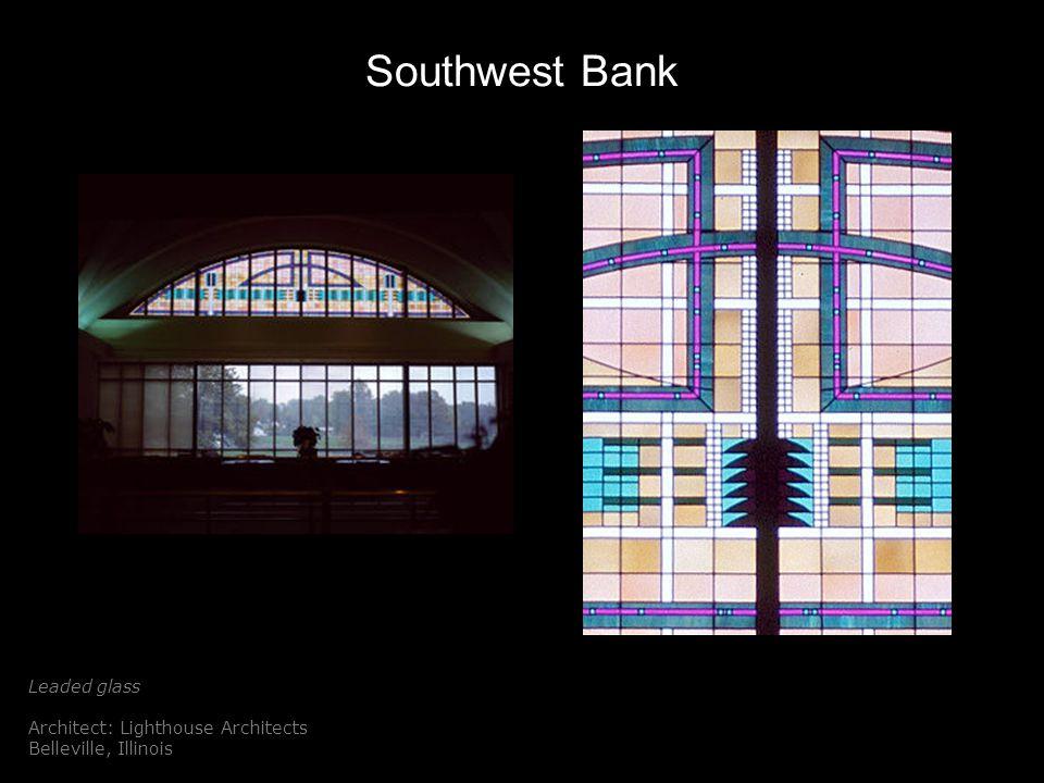 Southwest Bank Leaded glass Architect: Lighthouse Architects Belleville, Illinois