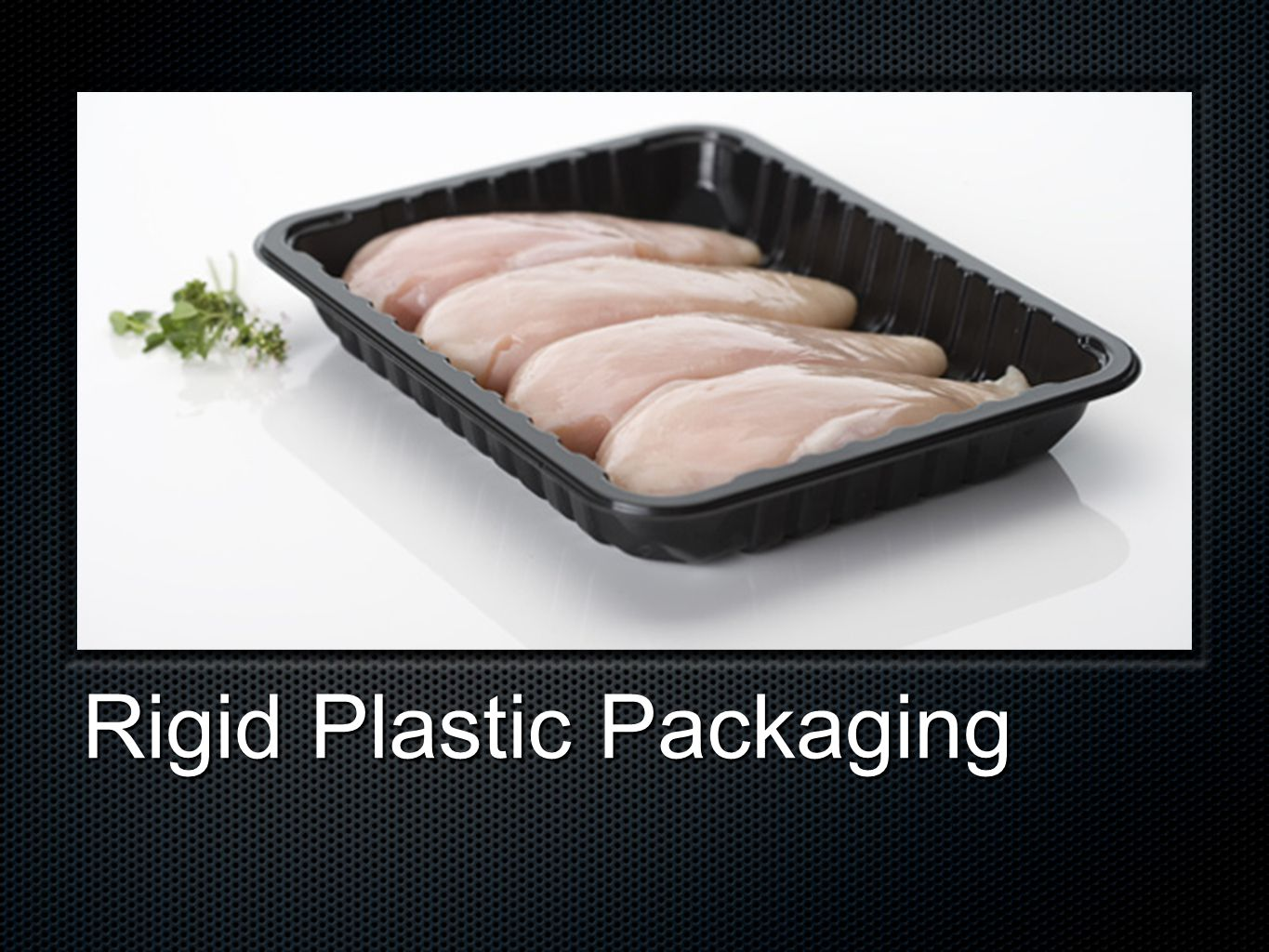 Rigid Plastic Packaging