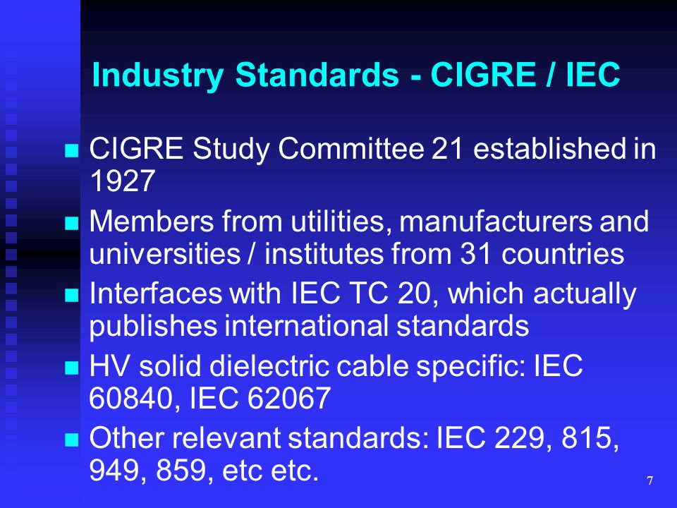 8 Industry Standards - IEC 60840-1999 Routine tests are marginal – eccentricity loose No check for voids and contaminants other than AC withstand and PD test Confusing cross references to other standards Pros Cons Covers voltages up to 150/161/170kV and has a big brother Includes accessories (Splices and terminations) Covers after installation tests and, by reference, jacket tests for specially bonded systems Sets performance criteria rather than design detail