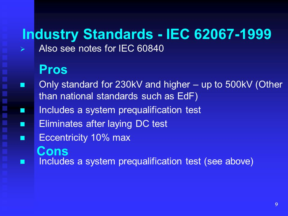 10 Industry Standards - IEC IEC 229 – Tests on jackets IEC 815 – pollution / creepage for outdoor insulators IEC 859 – GIS (and transformer) interface IEC 949 – Short circuit IEC 287 – Current ratings