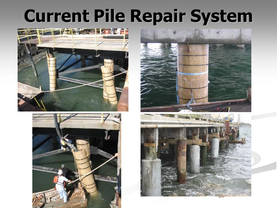 Current Pile Repair System 20