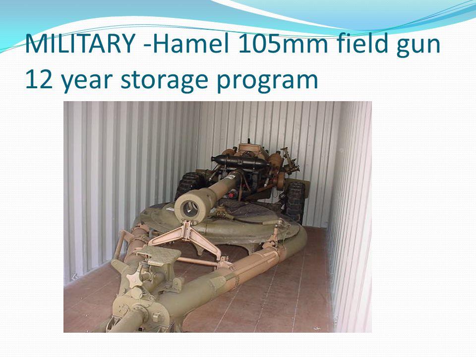 MILITARY -Hamel 105mm field gun 12 year storage program