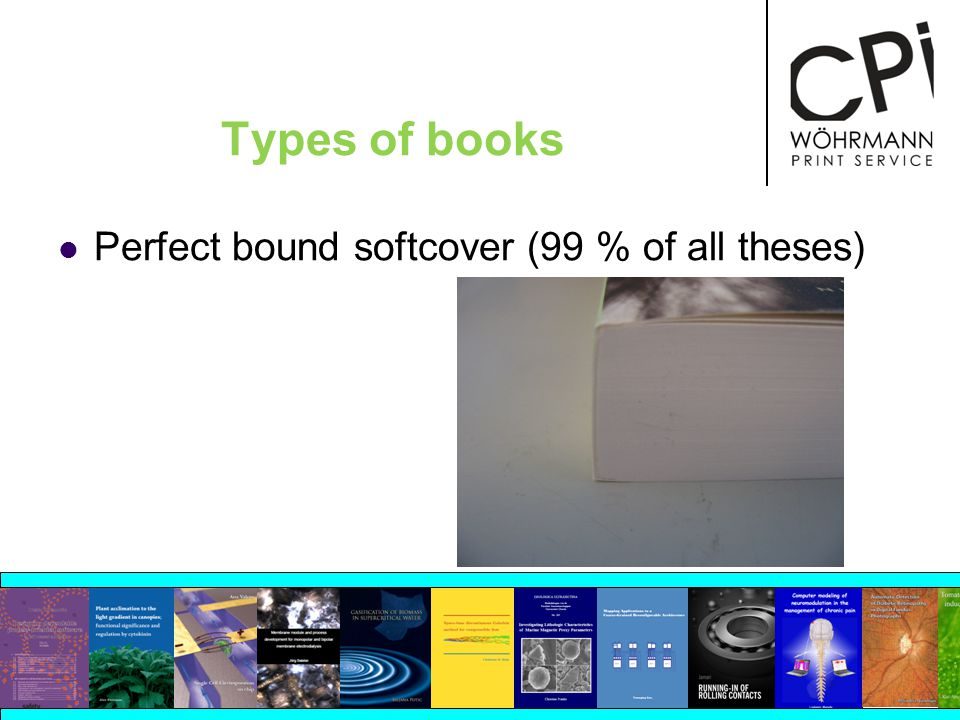 Types of books Perfect bound softcover (99 % of all theses)