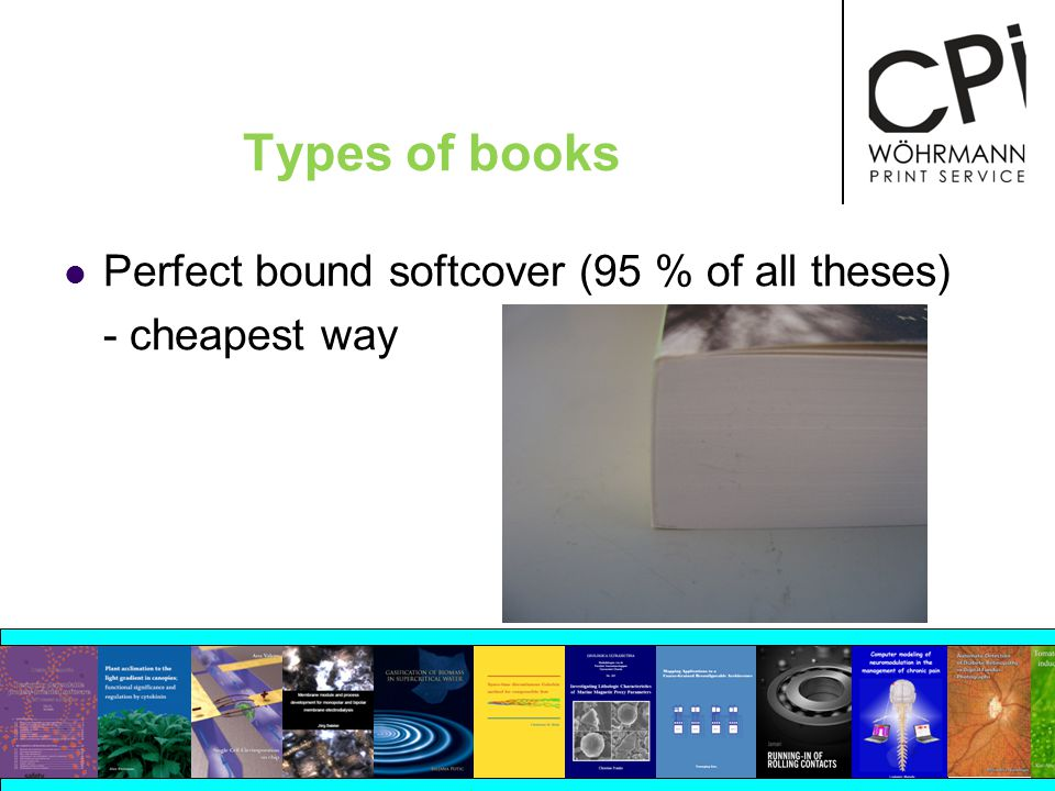 Types of books Perfect bound softcover (95 % of all theses) - cheapest way