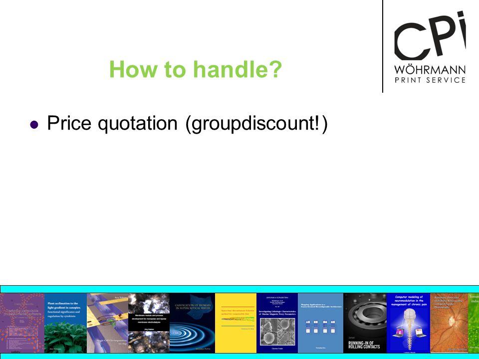 Price quotation (groupdiscount!)