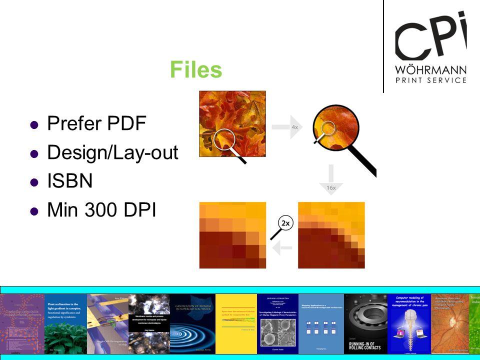 Files Prefer PDF Design/Lay-out ISBN Min 300 DPI