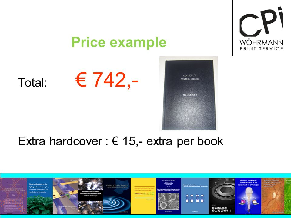 Price example Total: 742,- Extra hardcover: 15,- extra per book
