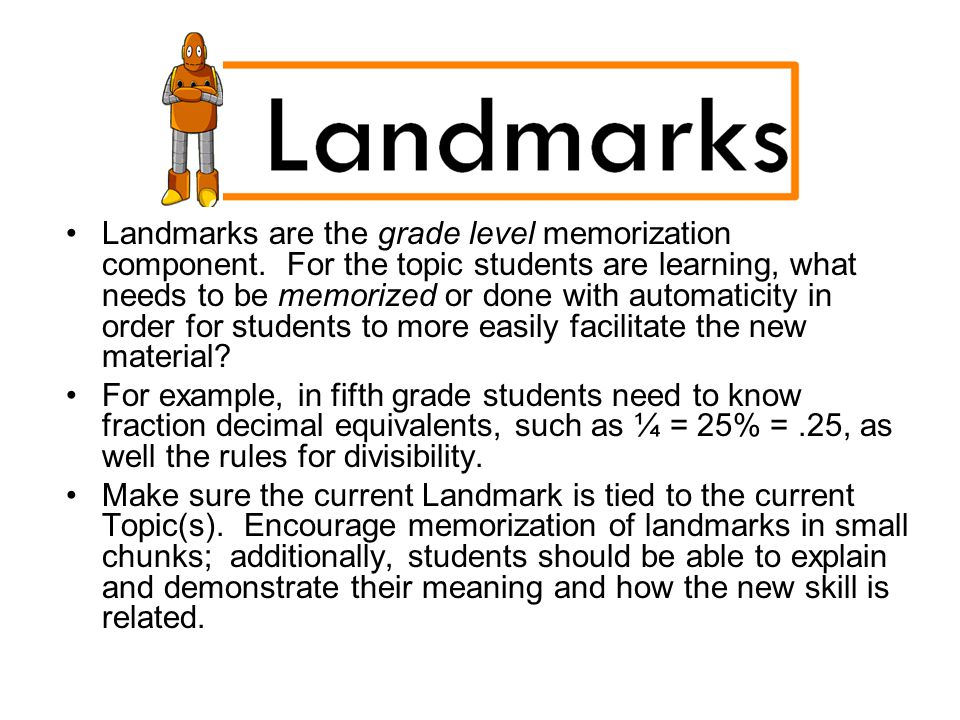Landmarks are the grade level memorization component.