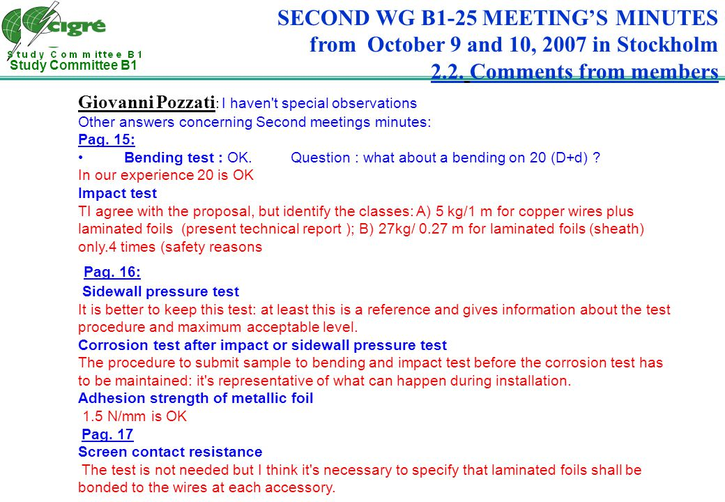 Study Committee B1 SECOND WG B1-25 MEETINGS MINUTES from October 9 and 10, 2007 in Stockholm 2.2. Comments from members Giovanni Pozzati : I haven't s
