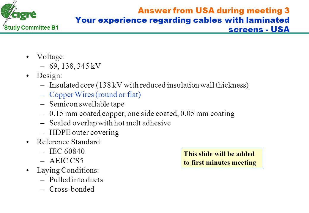 Study Committee B1 Answer from USA during meeting 3 Your experience regarding cables with laminated screens - USA Voltage: –69, 138, 345 kV Design: –I