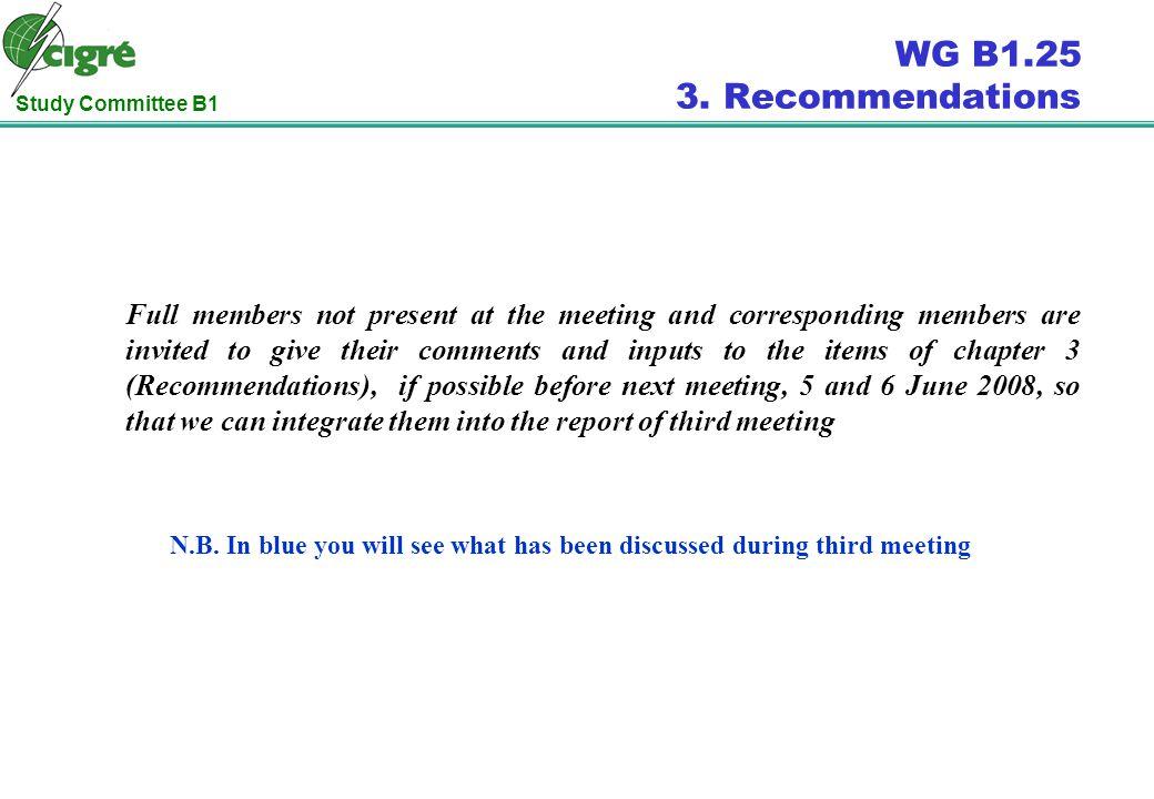 Study Committee B1 WG B1.25 3. Recommendations N.B.