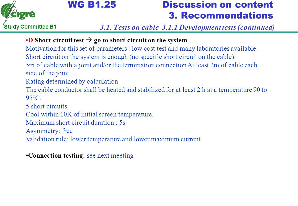 Study Committee B1 WG B1.25 Discussion on content 3.