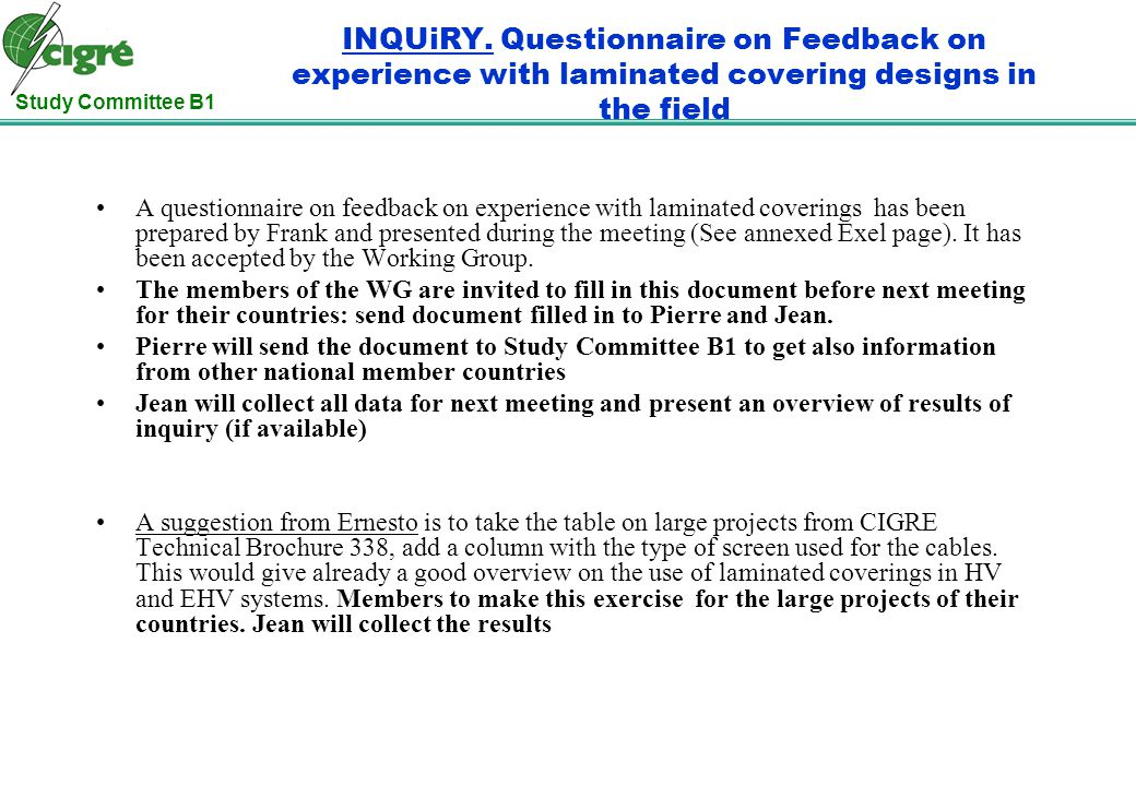 Study Committee B1 INQUiRY. Questionnaire on Feedback on experience with laminated covering designs in the field A questionnaire on feedback on experi