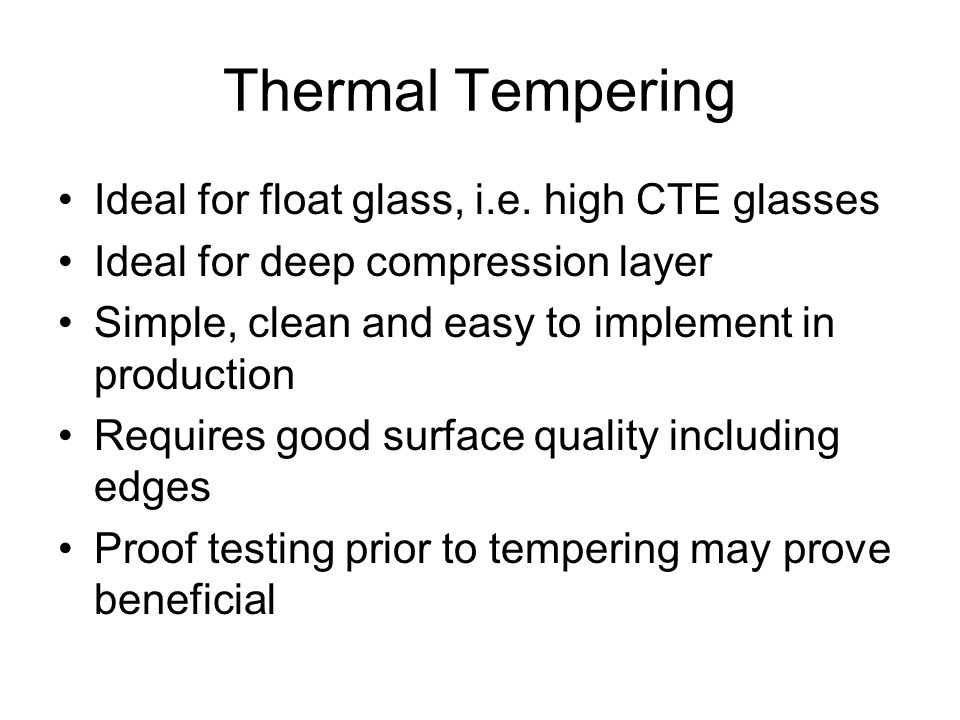 Thermal Tempering Ideal for float glass, i.e.