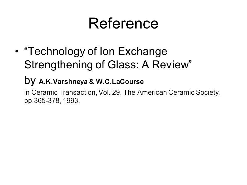 Reference Technology of Ion Exchange Strengthening of Glass: A Review by A.K.Varshneya & W.C.LaCourse in Ceramic Transaction, Vol.