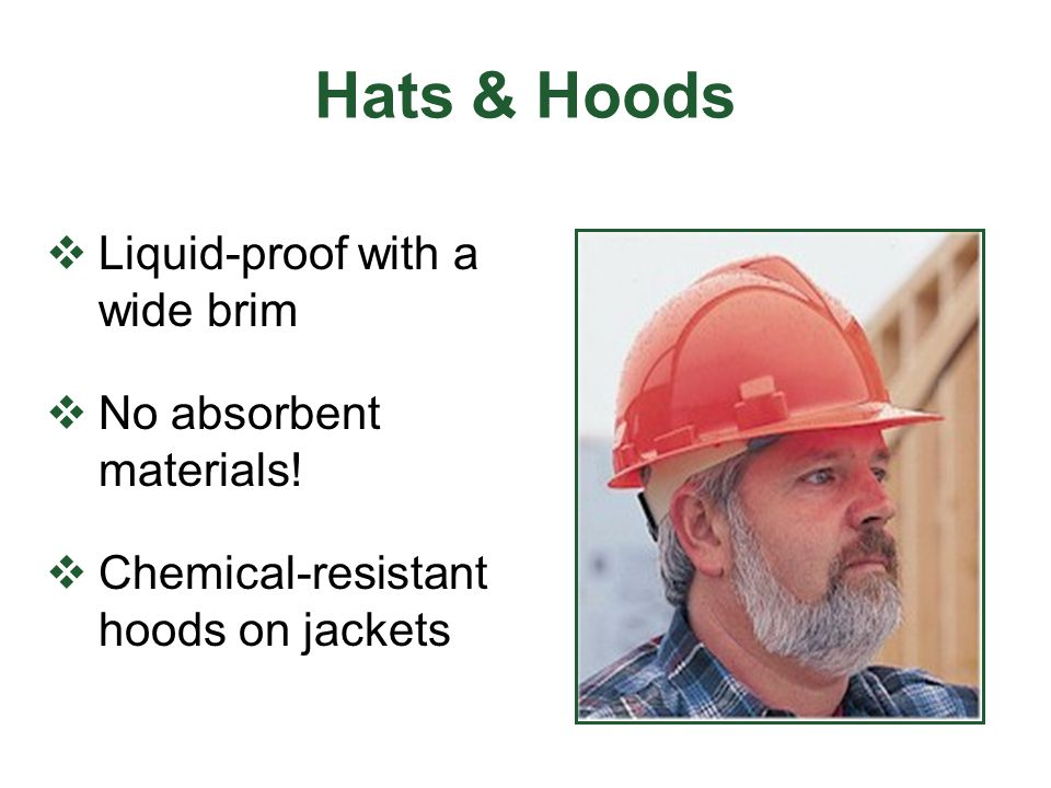 Hats & Hoods Liquid-proof with a wide brim No absorbent materials! Chemical-resistant hoods on jackets