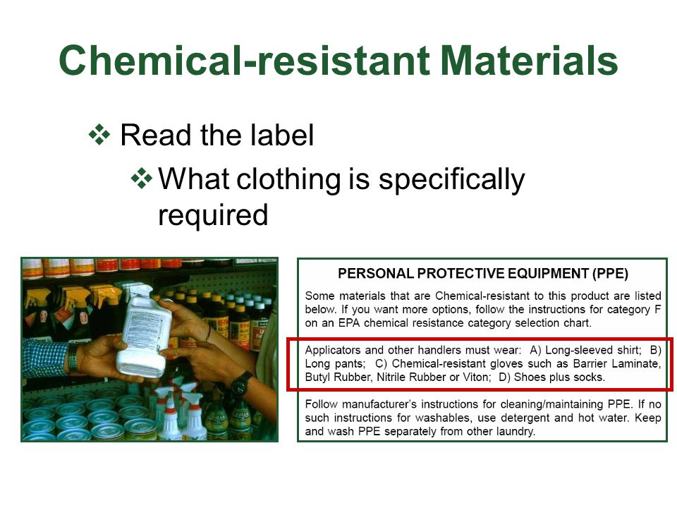 Chemical-resistant Materials Read the label What clothing is specifically required