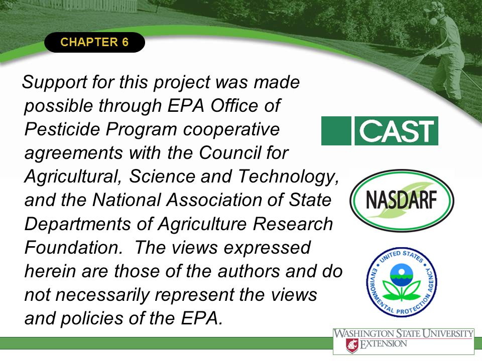 CHAPTER 6 Support for this project was made possible through EPA Office of Pesticide Program cooperative agreements with the Council for Agricultural,