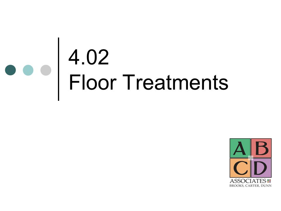 4.02 Floor Treatments