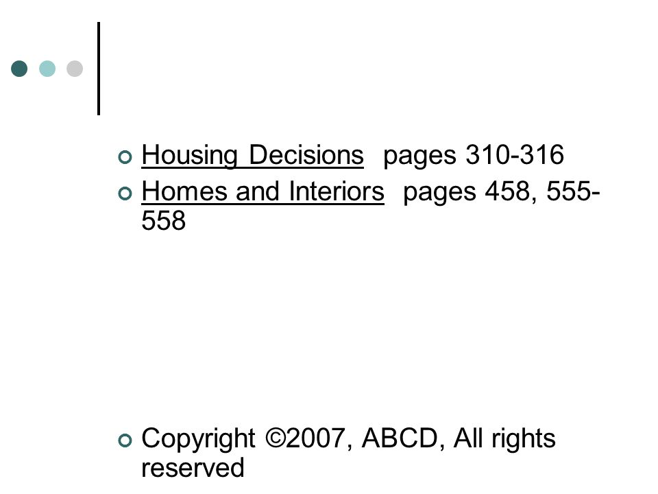 Housing Decisions pages Homes and Interiors pages 458, Copyright ©2007, ABCD, All rights reserved