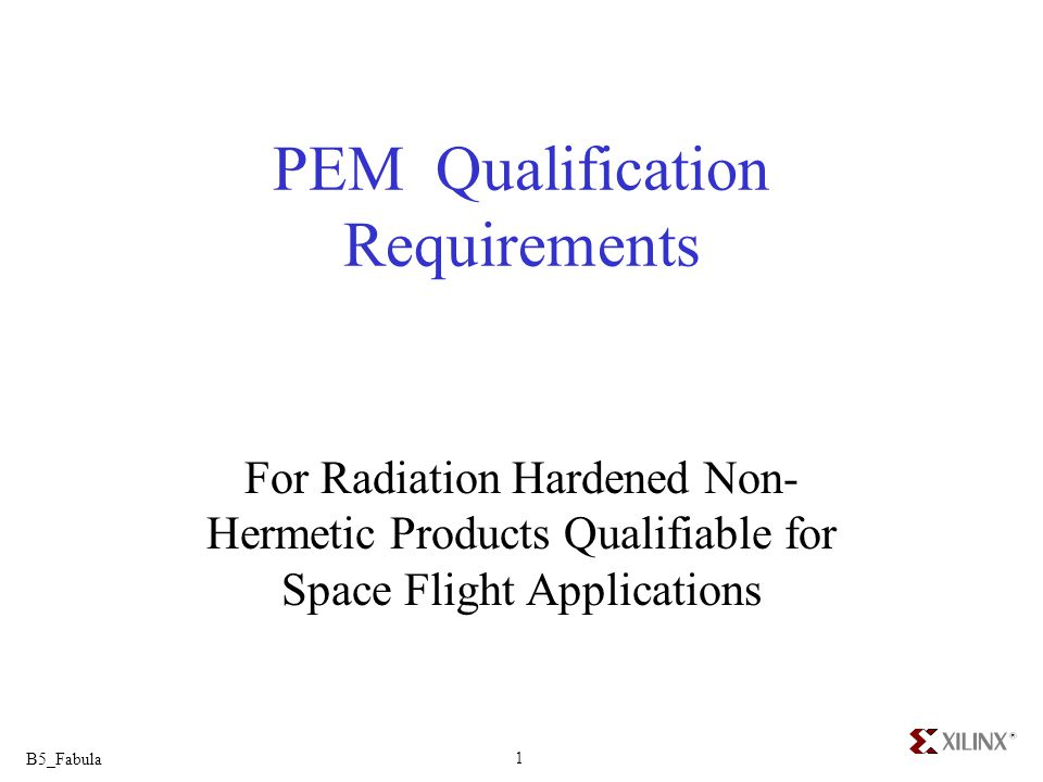 B5_Fabula 1 PEM Qualification Requirements For Radiation Hardened Non- Hermetic Products Qualifiable for Space Flight Applications