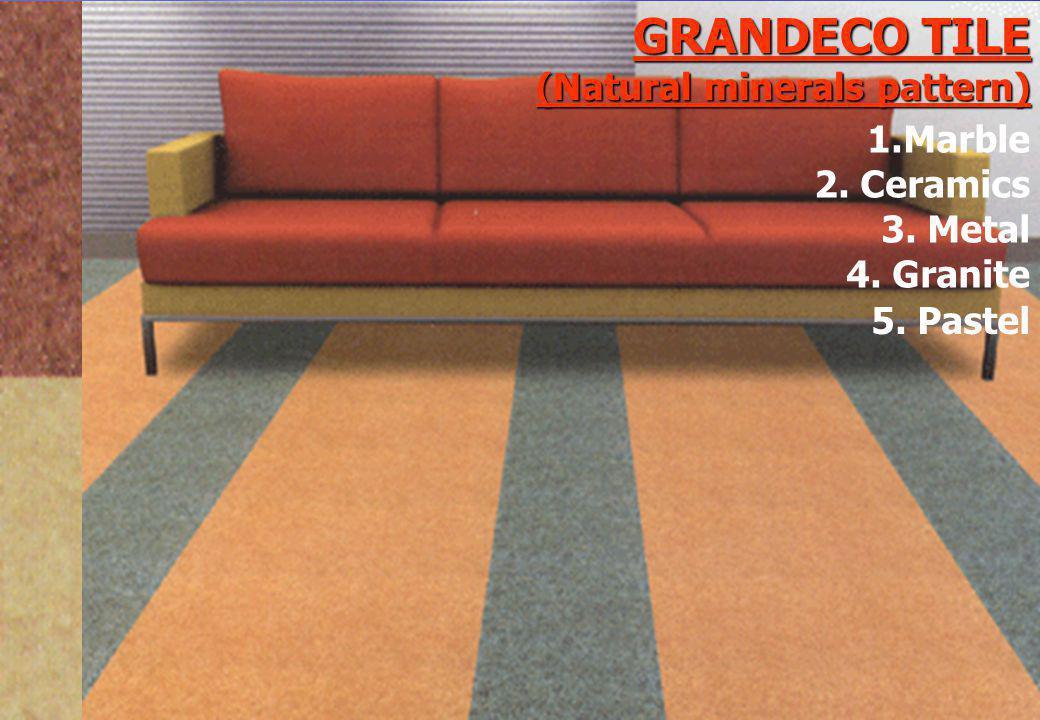 GRANDECO TILE (Natural minerals pattern) 5. Pastel 1.Marble 2. Ceramics 3. Metal 4. Granite