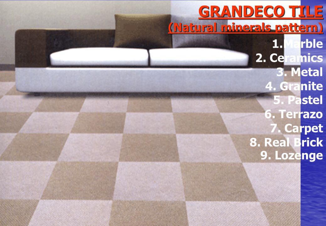 GRANDECO TILE (Natural minerals pattern) 1.Marble 2.