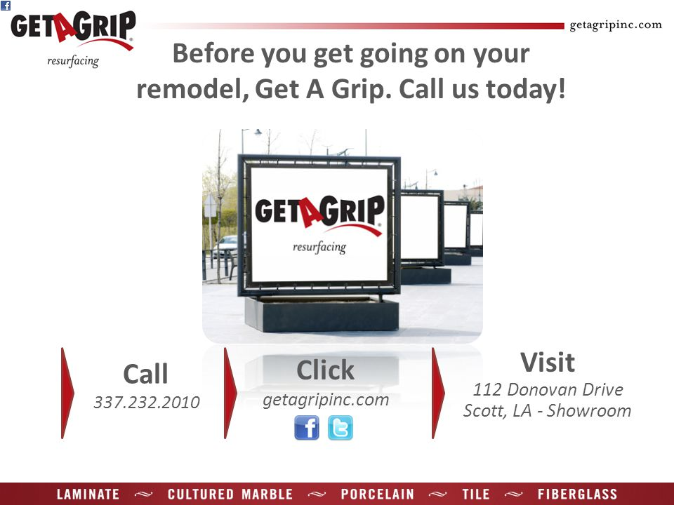 Before you get going on your remodel, Get A Grip. Call us today.