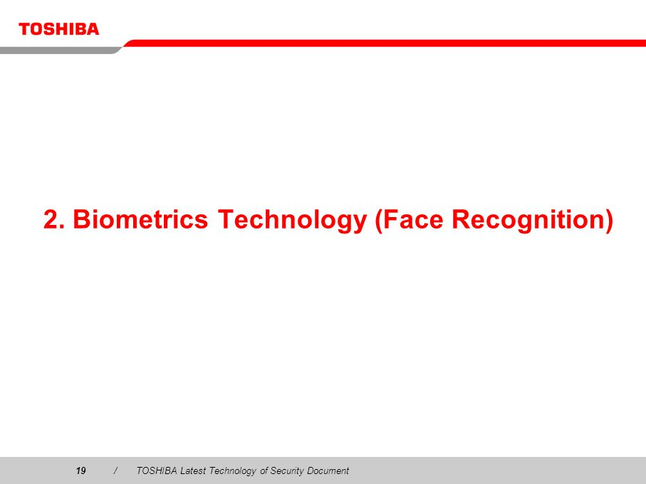 19/TOSHIBA Latest Technology of Security Document 2. Biometrics Technology (Face Recognition)
