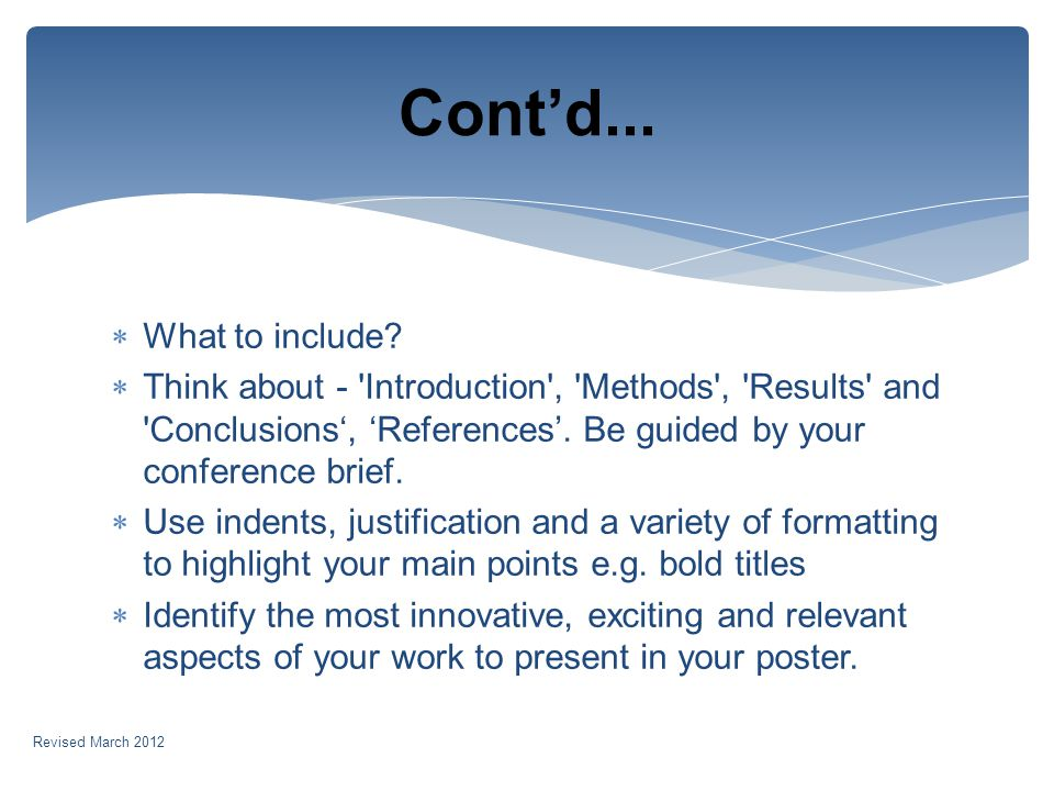 What to include. Think about - Introduction , Methods , Results and Conclusions, References.