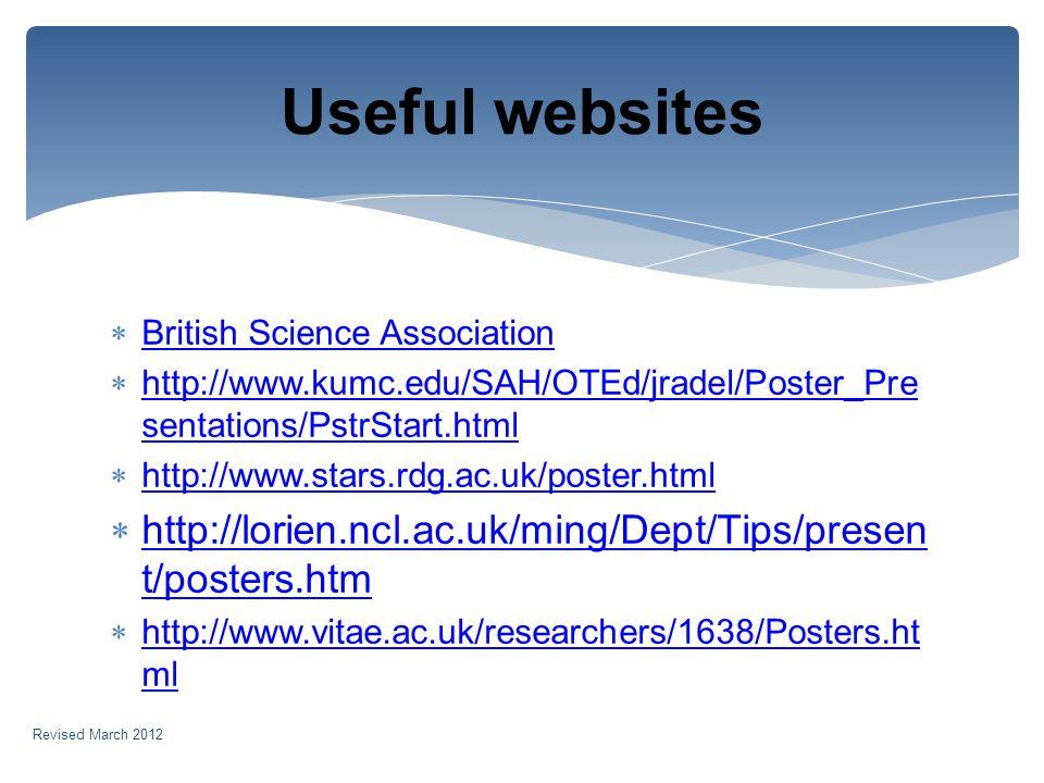 British Science Association http://www.kumc.edu/SAH/OTEd/jradel/Poster_Pre sentations/PstrStart.html http://www.kumc.edu/SAH/OTEd/jradel/Poster_Pre se