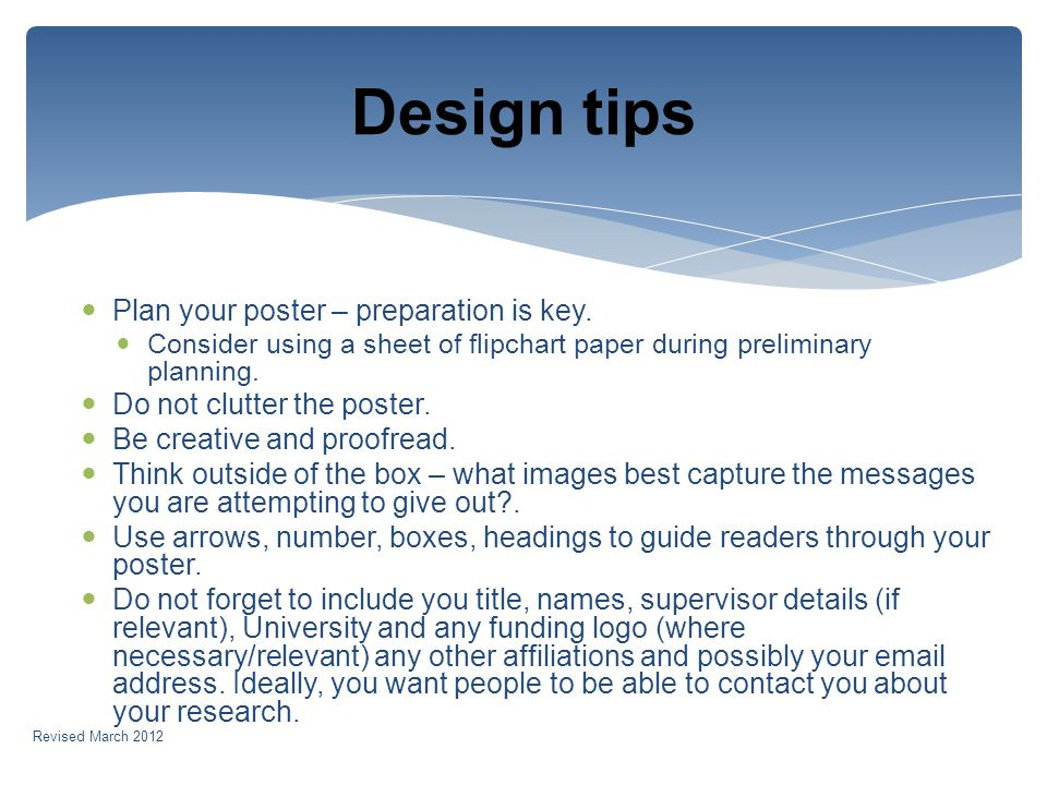 Plan your poster – preparation is key.