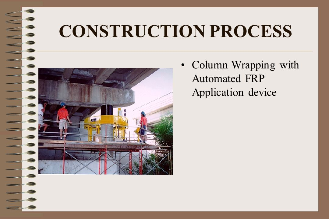 CONSTRUCTION PROCESS Column Wrapping with Automated FRP Application device