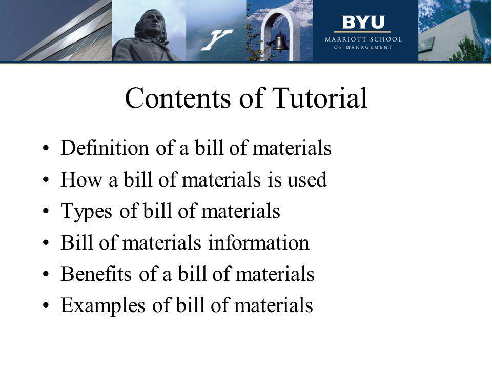 Definition Bill of Materials (BOM) A listing of all the subassemblies, intermediates, parts, and raw materials that go into a parent assembly showing the quantity of each required to make an assembly.