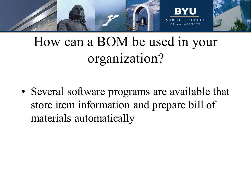Types of BOMs Static (fixed) bill –A bill of material for a part that is normally made from the same components, labor and raw materials.