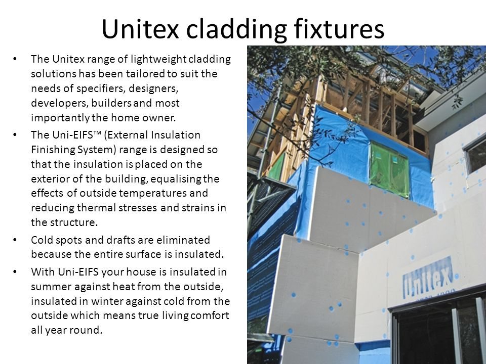 Unitex cladding fixtures The Unitex range of lightweight cladding solutions has been tailored to suit the needs of specifiers, designers, developers,