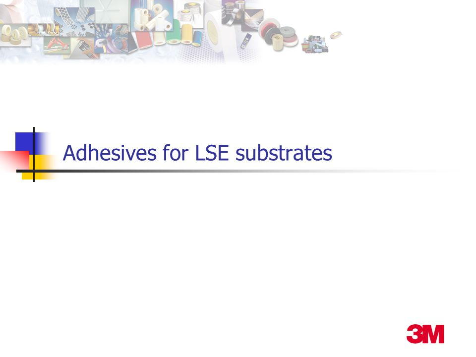 Adhesives for LSE substrates