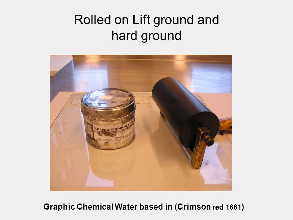 Rolled on Lift ground and hard ground Graphic Chemical Water based in (Crimson red 1661 )