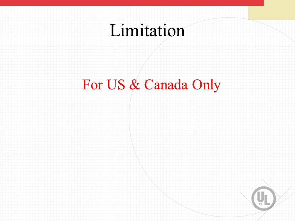 Limitation For US & Canada Only