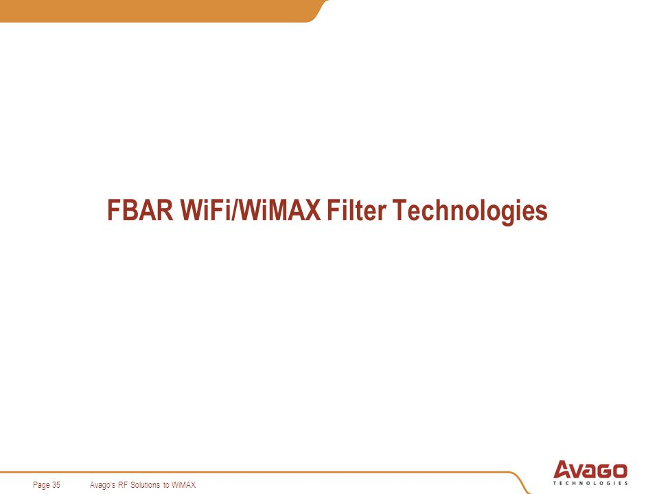 Avago s RF Solutions to WiMAXPage 35 FBAR WiFi/WiMAX Filter Technologies