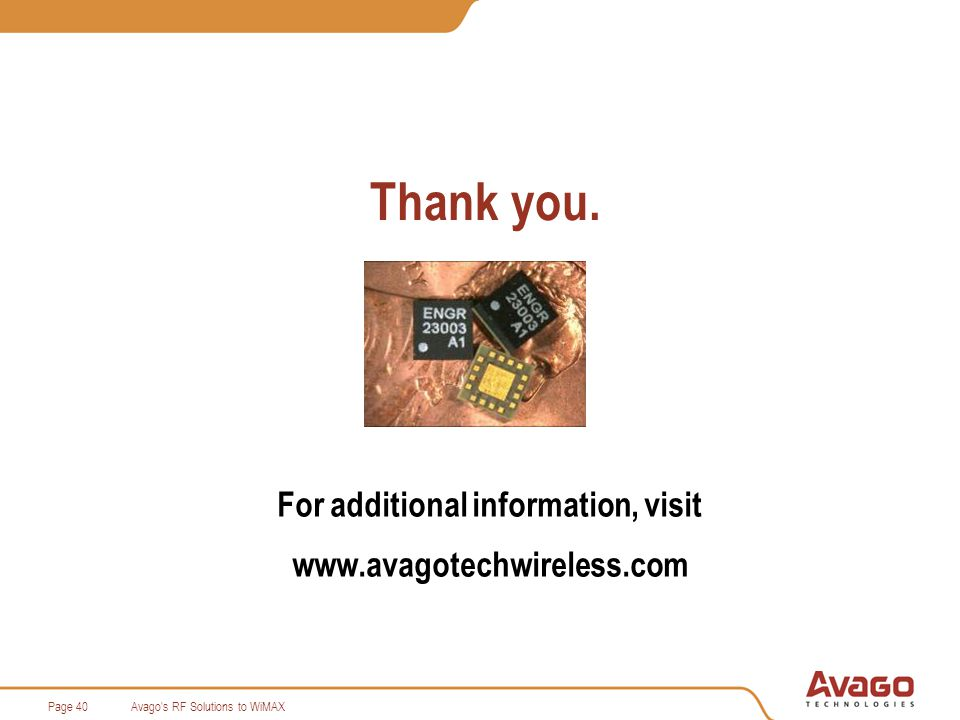 Avago s RF Solutions to WiMAXPage 40 Thank you.