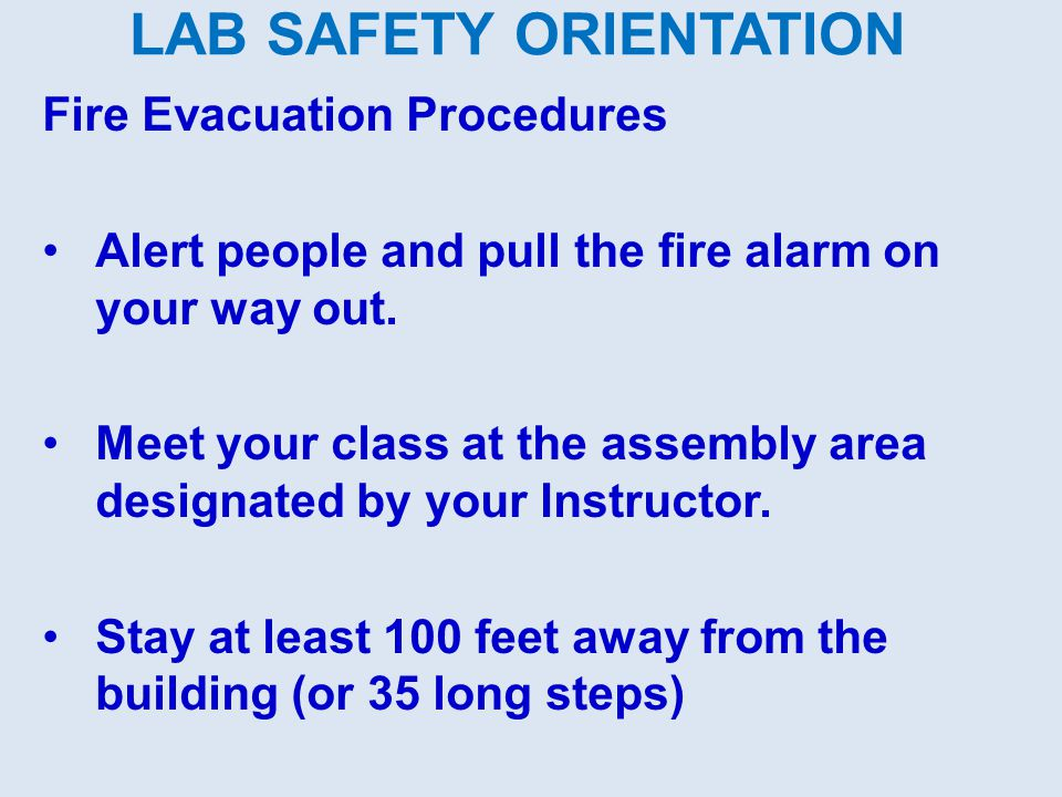 LAB SAFETY ORIENTATION Fire Evacuation Procedures Do not re-enter the building until the All Clear has been announced.